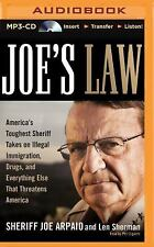 Joe's Law : America's Toughest Sheriff Takes on Illegal Immigration, Drugs,...