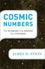 NEW Cosmic Numbers: The Numbers That Define Our Universe by James D. Jr. Stein H