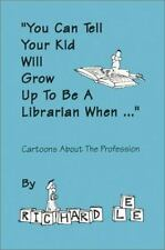 """""""You Can Tell Your Kid Will Grow Up to Be a Librarian When..."""": Cartoo-ExLibrary"""