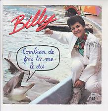 BILLY Vinyle 45T COMBIEN DE FOIS TU ME LE DIS - DIS-MOI -RECORDS 881968 F Reduit