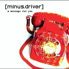 A  Message for You [EP] by Minus.Driver (CD, Jul-2003, Universal Distribution)