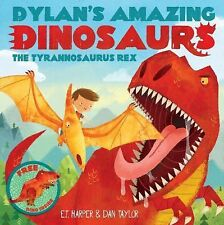 Dylan's Amazing Dinosaur: The Tyrannosaurus Rex: With Pull-Out, Pop-Up Dinosaur