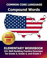 COMMON CORE LANGUAGE Compound Words Elementary Workbook : 101 Skill-Building...