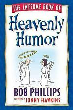 The Awesome Book of Heavenly Humor: Inspirational Jokes, Quotes, and Cartoons, P