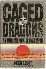 Caged Dragons: An American P.O.W. in WWII Japan  Robert E. Haney