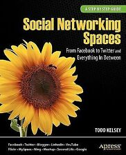 Social Networking Spaces: From Facebook to Twitter and Everything In Between (Be