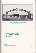 A BASEBALL FACILITY: ITS CONSTRUCTION AND CARE. Pub: U.S. Baseball Federation