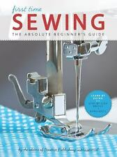 First Time: First Time Sewing : The Absolute Beginner's Guide by Creative...