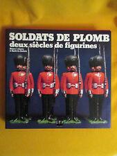 SOLDATS DE PLOMB DEUX SIECLES DE FIGURINES HENRYI.KURTZ&BURIT R.EHRLICH ED.E/P/A