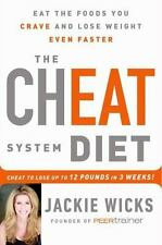 The Cheat System Diet: Eat the Foods You Crave and Lose Weight Even Faster -- Ch