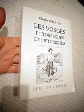 LES VOSGES PITTORESQUES ET HISTORIQUES Charles Charton 1988 Epinal