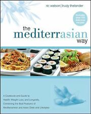 The MediterrAsian Way: A Cookbook and Guide to Health, Weight Loss, and Longevi