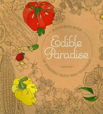 Edible Paradise: An Adult Coloring Book of Seasonal Fruits and Vegetables