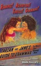 Tarzan and Jane's Guide to Grammar by Mark Phillips (Paperback / softback, 2005)