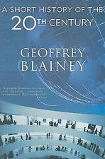 A Short History of the Twentieth Century Blainey, Geoffrey