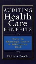 Auditing Health Care Benefits: How to Manage Costs and Minimize Risks