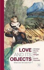 NEW - Love and Its Objects: What Can We Care For?