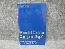 When Did Southern Segregation Begin? Historians At Work Book John D Smith 2002