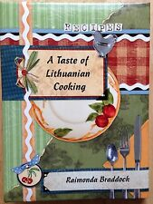 2007 A TASTE OF LITHUANIAN COOKING COOKBOOK by RAIMONDA BRADDOCK, COLUMBUS, OH