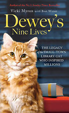 ~Dewey's Nine Lives: The Legacy of the Small-town Library Cat - Vicki Myron~