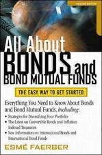 All About Bonds and Bond Mutual Funds: The Easy Way to Get Started Faerber,Esme