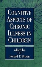 Cognitive Aspects of Chronic Illness in Children (1999, Hardcover)