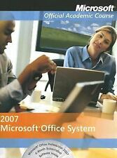 Microsoft Official Academic Course: Microsoft Office System 2007 256 by...