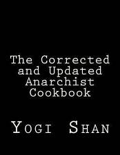 The Corrected and Updated Anarchist Cookbook by Shan, Yogi -Paperback