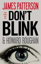 Don't Blink Patterson, James, Roughan, Howard Hardcover