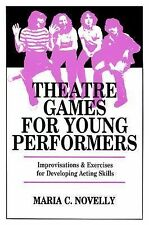 Theatre Games for Young Performers: Improvisations and Exercises for Developing