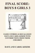 Final Score : Family stories as recalled by dave and carol kerzie with...