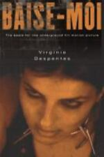 Baise-Moi by Virginie Despentes and Viginie Despentes (2003, Paperback)