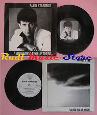 LP 45 7'' ALVIN STARDUST A wonderful time up there Love you so much no cd mc dvd