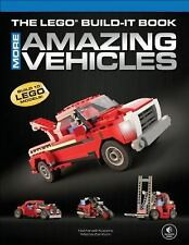 The LEGO Build-It Book : More Amazing Vehicles by Nathanael Kuipers and...