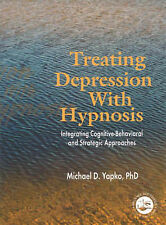 NEW Treating Depression With Hypnosis by Michael D Yapko BOOK (Paperback)