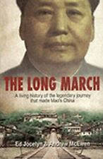 The Long March: The true story behind the legendary journey that made Mao's Chin