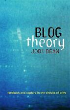 Blog Theory : Feedback and Capture in the Circuits of Drive by Jodi Dean...