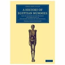 Cambridge Library Collection - Egyptology Ser.: A History of Egyptian Mummies...