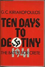 Ten Days to Destiny: The Battle for Crete by G.C. Kiriakopoulos