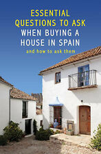 Essential Questions to Ask When Buying a House in Spain: And How to-ExLibrary