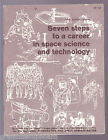 NASA Booklet 1966 EP-33 SEVEN STEPS TO A CAREER IN SPACE SCIENCE AND TECHNOLOGY