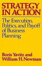 Strategy in Action : The Execution, Politics and Payoff of Business Planning...