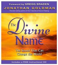 The Divine Name : The Sound That Can Change the World by Jonathan Goldman...