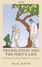 Translation and the Poet's Life : The Ethics of Translating in English...