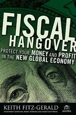Fiscal Hangover: How to Profit From The New Global Economy (Agora Series), Keith