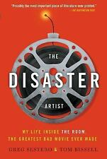 The Disaster Artist : My Life Inside the Room, the Greatest Bad Movie Ever...