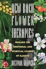 New Bach Flower Therapies : Healing the Emotional and Spiritual Causes of...