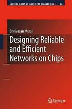 Designing Reliable and Efficient Networks on Chips (Lecture Notes in Electrical