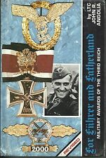 For Fuhrer and Fatherland: Military Awards of the Third Reich by John R. Angolia