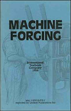 Machine Forging: The Working of Metals by Drop Hammers, Presses and Dies